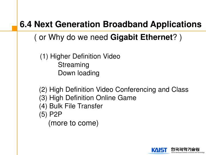 6.4 Next Generation Broadband Applications
