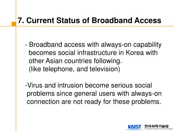 7. Current Status of Broadband Access