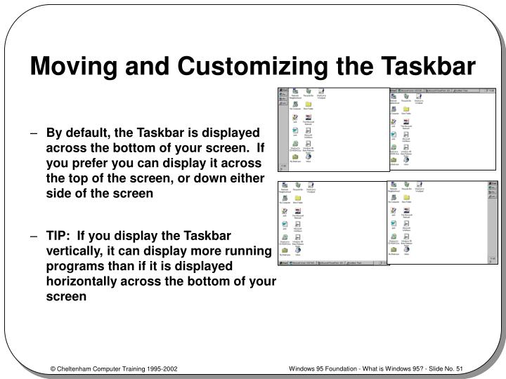 Moving and Customizing the Taskbar