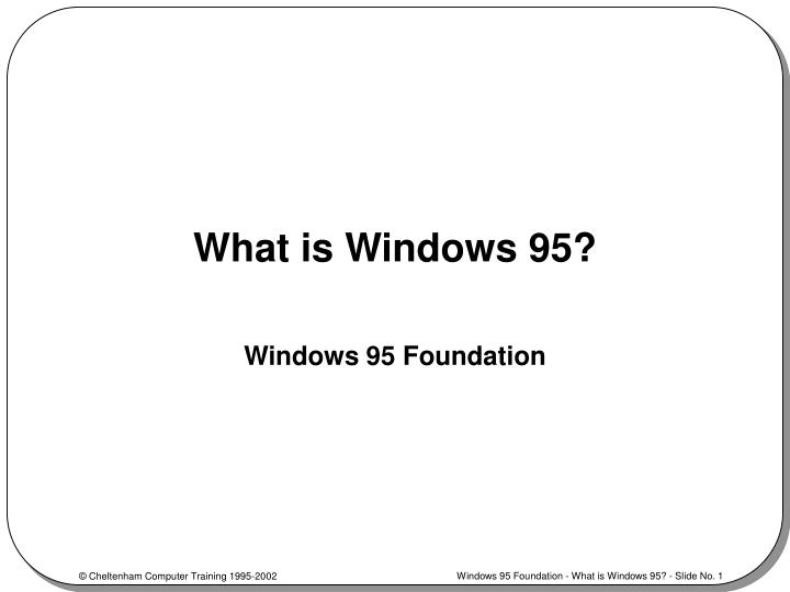 What is Windows 95?
