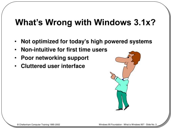 What's Wrong with Windows 3.1x?