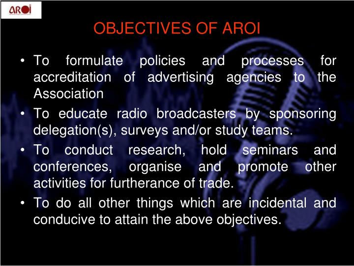 To formulate policies and processes for  accreditation of advertising agencies to the Association