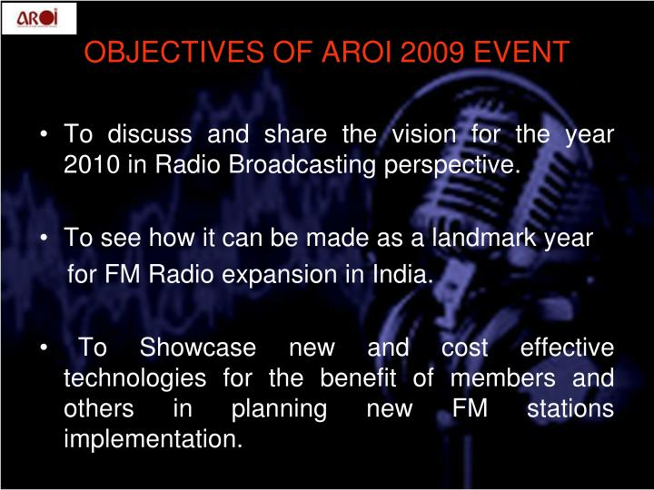 OBJECTIVES OF AROI 2009 EVENT