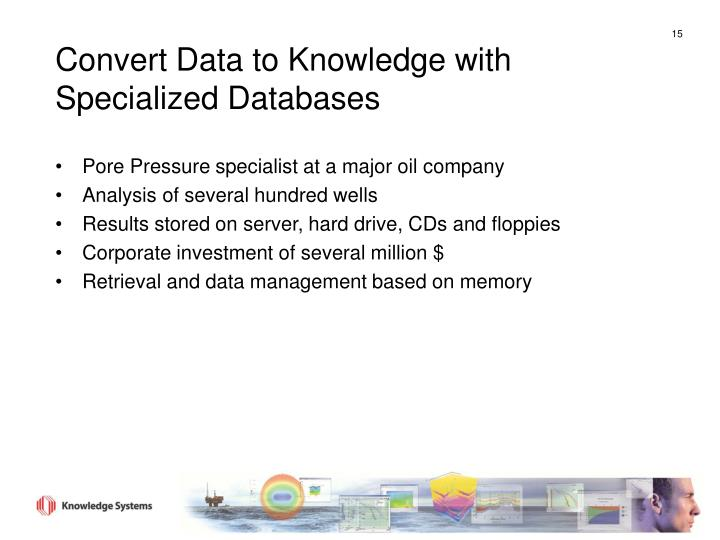 Convert Data to Knowledge with Specialized Databases