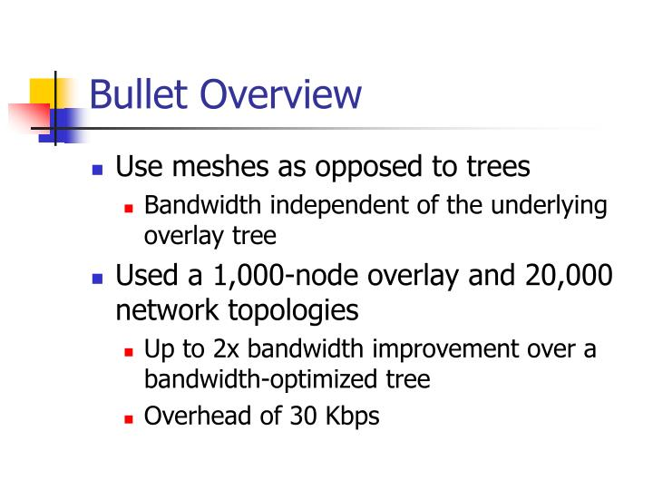 Bullet Overview