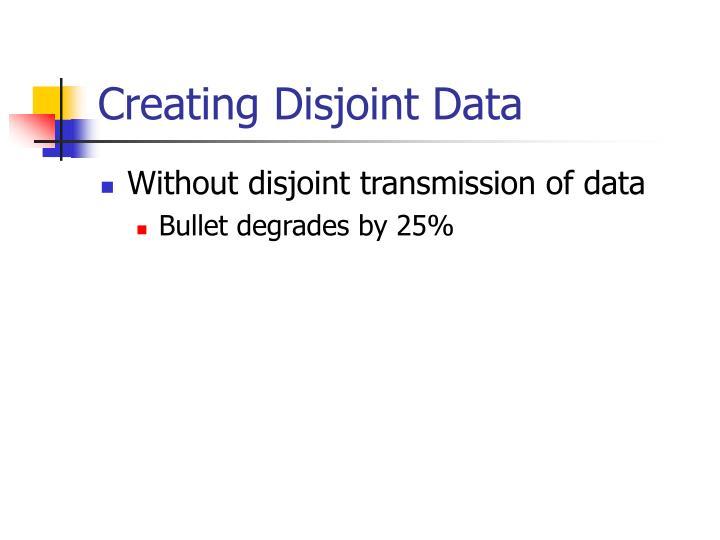 Creating Disjoint Data