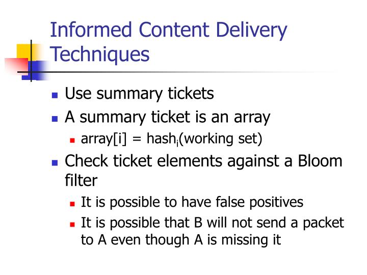 Informed Content Delivery Techniques