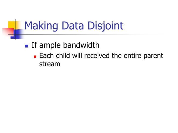 Making Data Disjoint