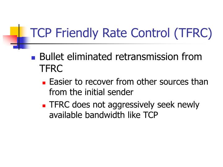 TCP Friendly Rate Control (TFRC)