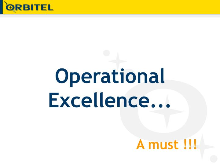 Operational Excellence...