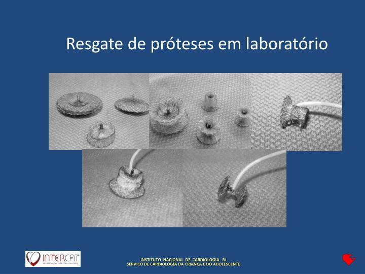 Resgate de próteses em laboratório