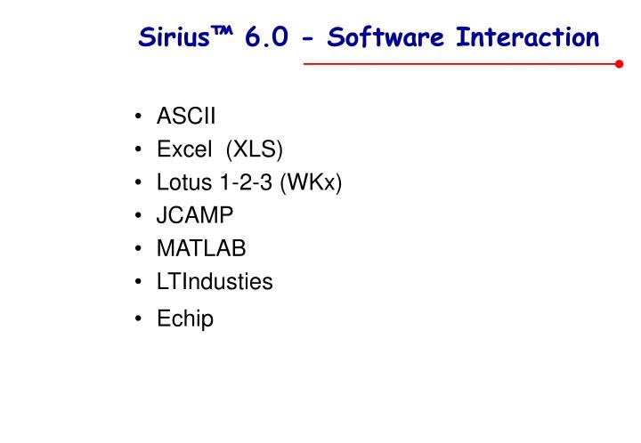 Sirius™ 6.0 - Software Interaction