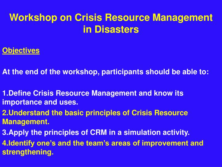 Workshop on crisis resource management in disasters