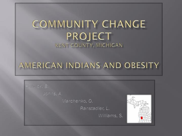 Community change project kent county michigan american indians and obesity