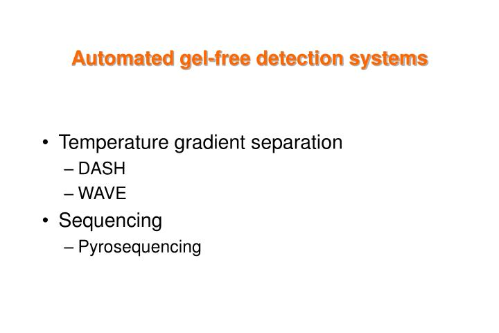 Automated gel-free detection systems