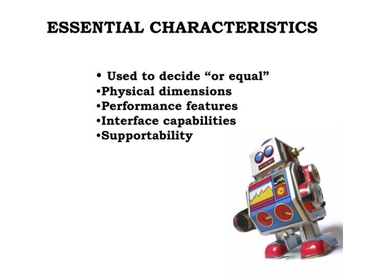 ESSENTIAL CHARACTERISTICS
