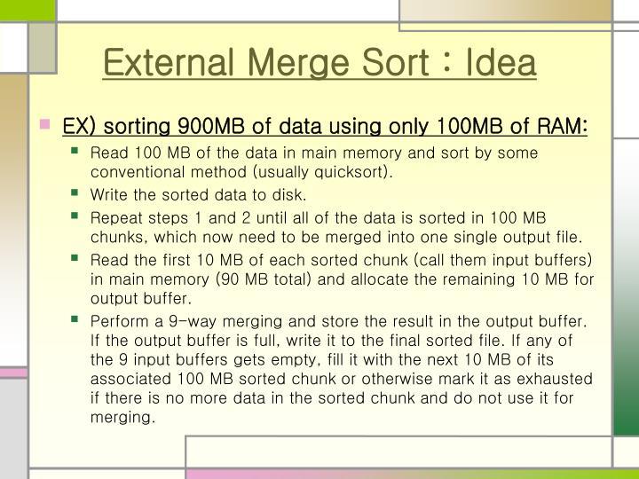 External Merge Sort : Idea