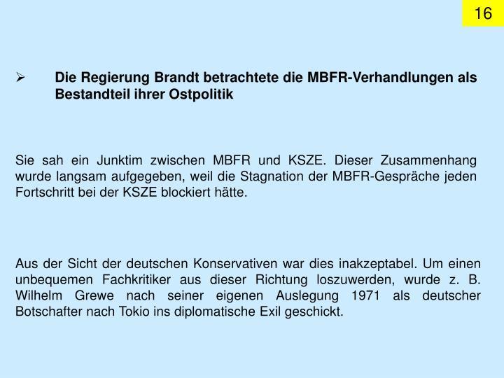 Die Regierung Brandt betrachtete die MBFR-Verhandlungen als Bestandteil ihrer Ostpolitik