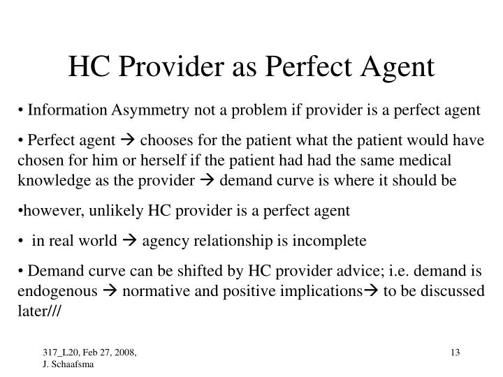HC Provider as Perfect Agent