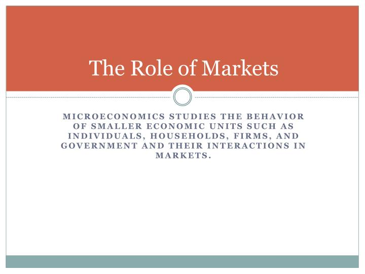 The Role of Markets