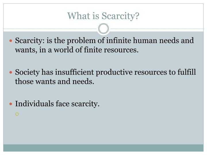 What is scarcity