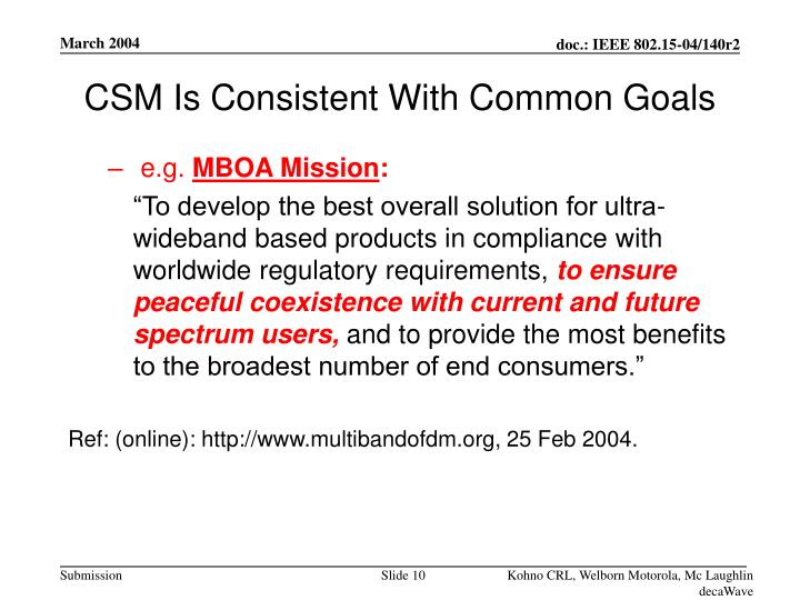 CSM Is Consistent With Common Goals