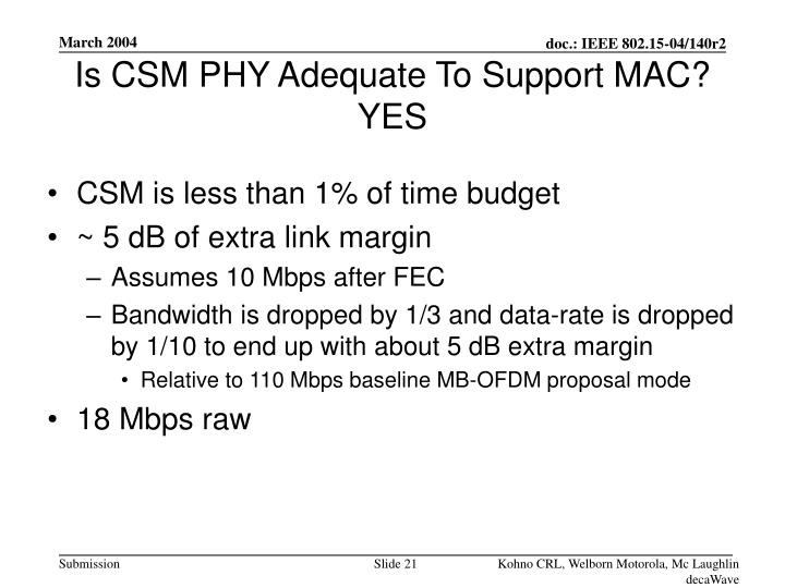 Is CSM PHY Adequate To Support MAC?