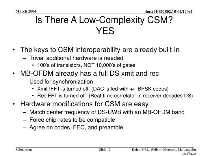 Is There A Low-Complexity CSM?