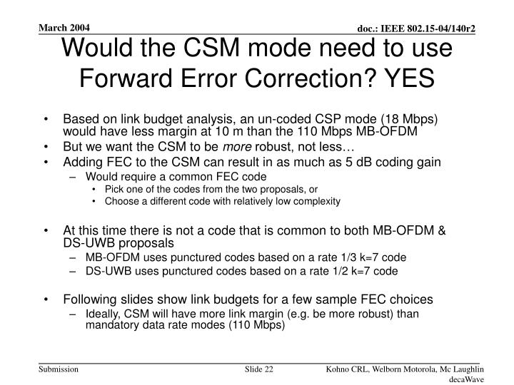 Would the CSM mode need to use Forward Error Correction? YES