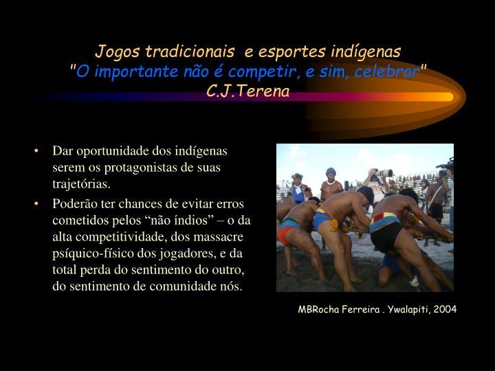 Jogos tradicionais  e esportes indígenas