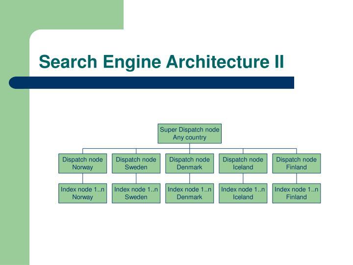 Search Engine Architecture II