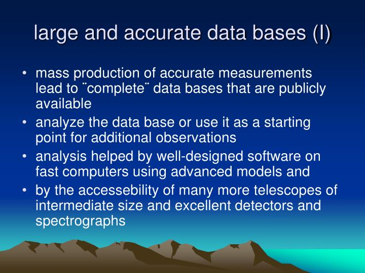 large and accurate data bases (I)