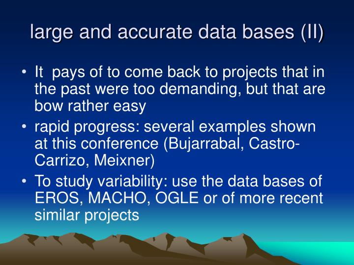 large and accurate data bases (II)