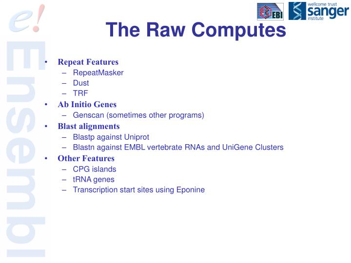 The Raw Computes