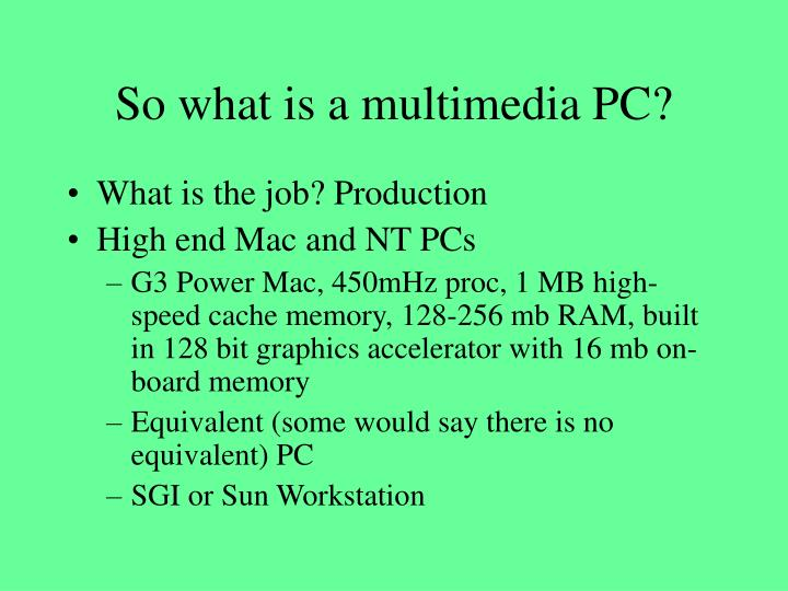 So what is a multimedia PC?