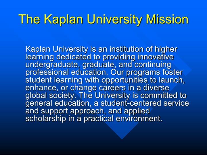 The Kaplan University Mission