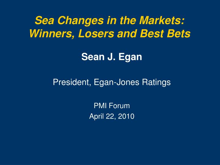 Sea Changes in the Markets: