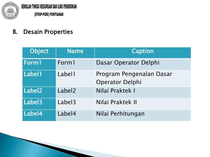 B.   Desain Properties