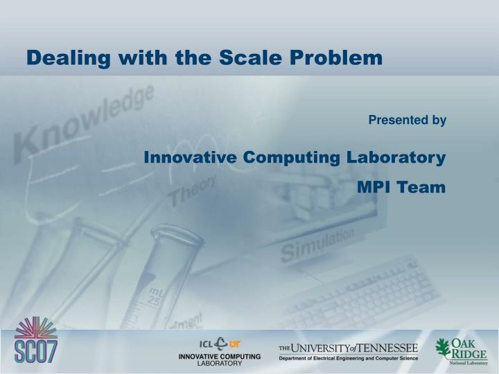 Dealing with the Scale Problem