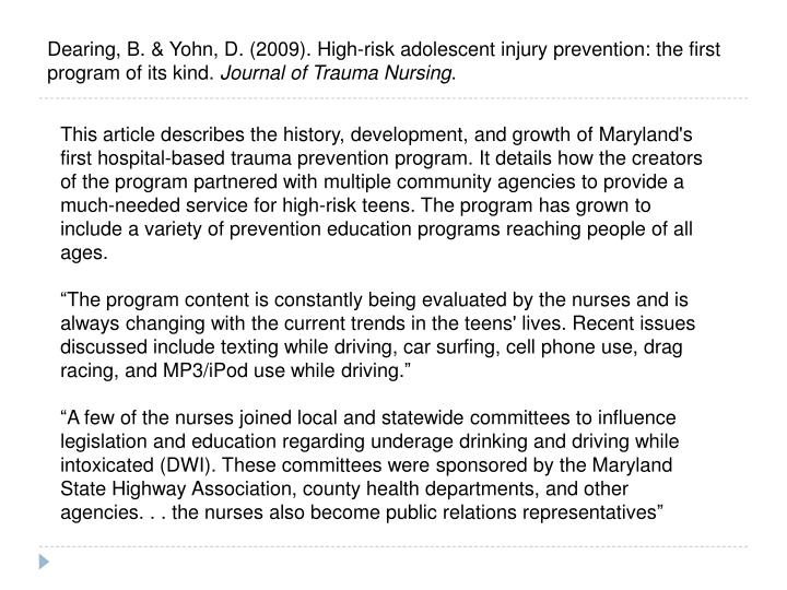 Dearing, B. & Yohn, D. (2009). High-risk adolescent injury prevention: the first program of its kind.