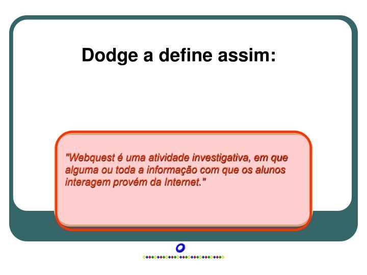 Dodge a define assim:
