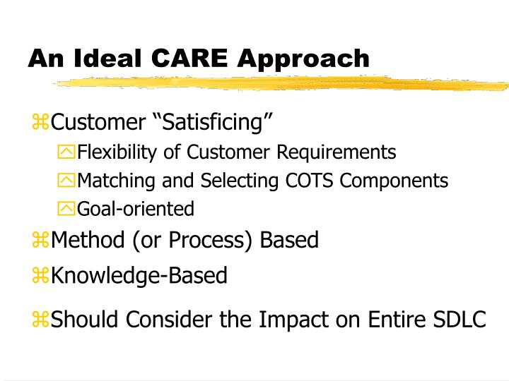 An Ideal CARE Approach