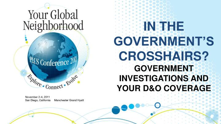 In the government s crosshairs government investigations and your d o coverage
