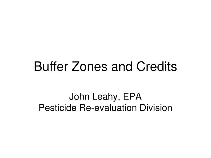 Buffer zones and credits