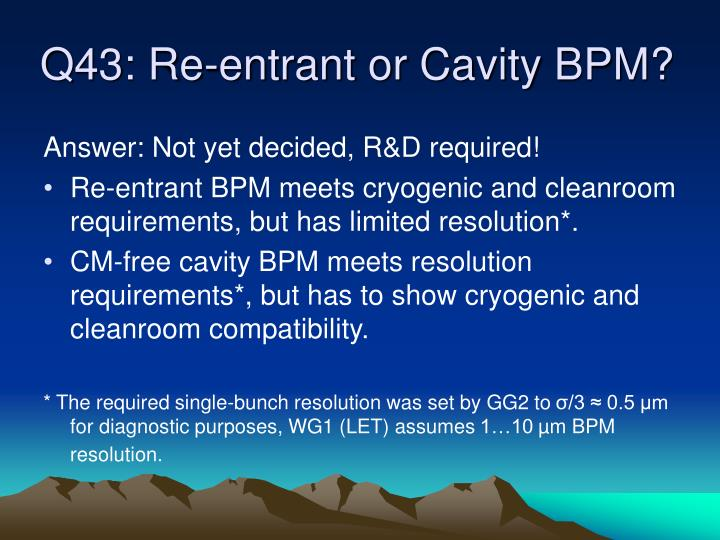 Q43: Re-entrant or Cavity BPM?