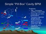 simple pill box cavity bpm
