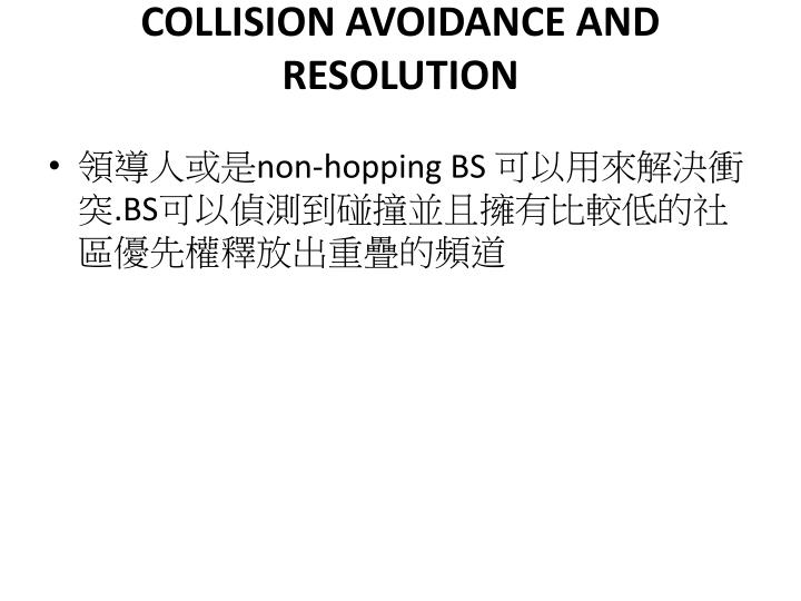 COLLISION AVOIDANCE AND RESOLUTION