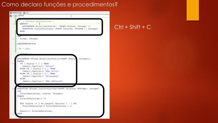 Como declaro funções e procedimentos?