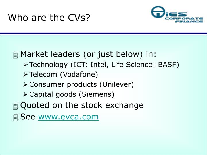 Who are the CVs?