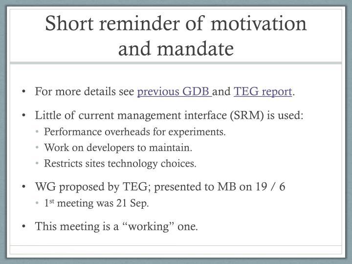 Short reminder of motivation and mandate